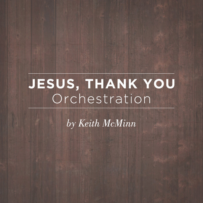 Jesus Thank You Orchestration Sovereign Grace Music