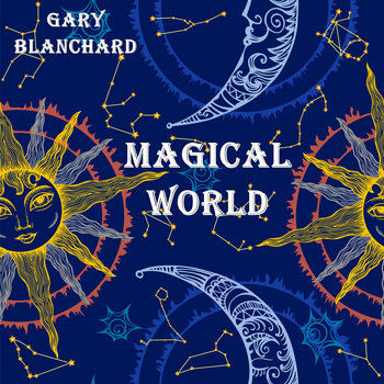 Magical World by Gary Blanchard