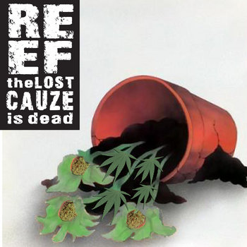 Reef The Lost Cauze Is Dead by Reef The Lost Cauze