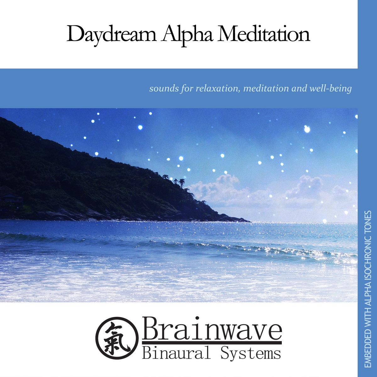 Daydream Alpha Meditation Brainwave Binaural Systems
