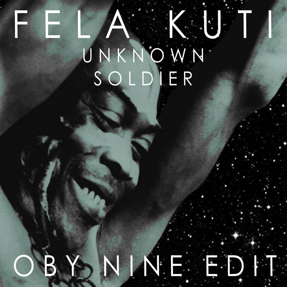 Fela Kuti - Unknow Soldier (Oby Nine edit) | Oby Nine