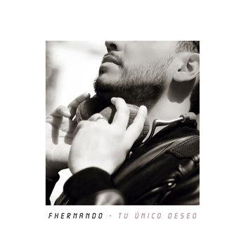 Tu Único Deseo by Fhernando