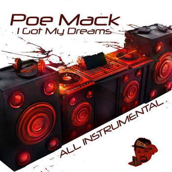 I Got My Dreams (All Instrumental) by Poe Mack
