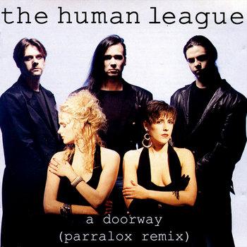 The Human League - A Doorway (Parralox Remix)