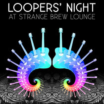 Loopers' Night at Strange Brew Loungeside cover art