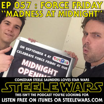 Ep 057 : Force Friday – Midnight Madness Turns Into Madness At Midnight cover art
