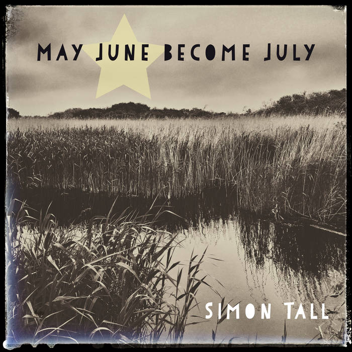 Simon Tall – May June Become July