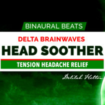 Head Soother - Delta Binaural Beats For Tension Headache Relief cover art