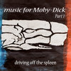 music for Moby-Dick: part 1 Cover Art