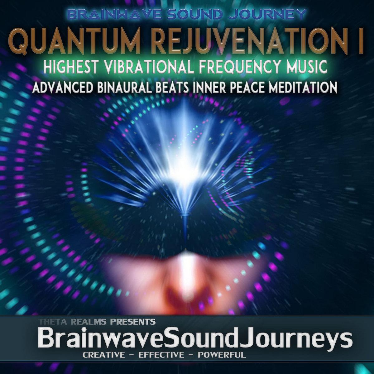 QUANTUM REJUVENATION I :Highest Vibrational Frequency Music