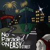 No Parades on Easy Street Cover Art