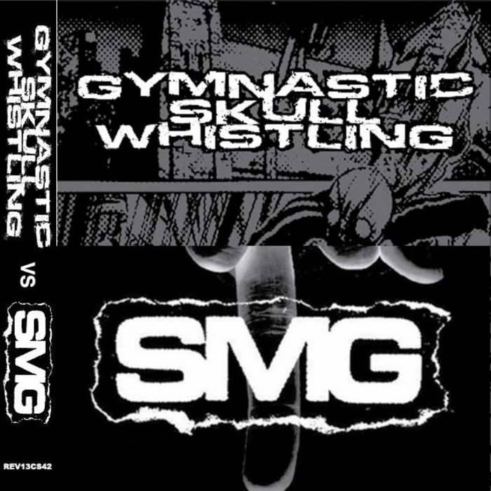 SMG / GYMNASTIC SKULL WHISTLING – Split