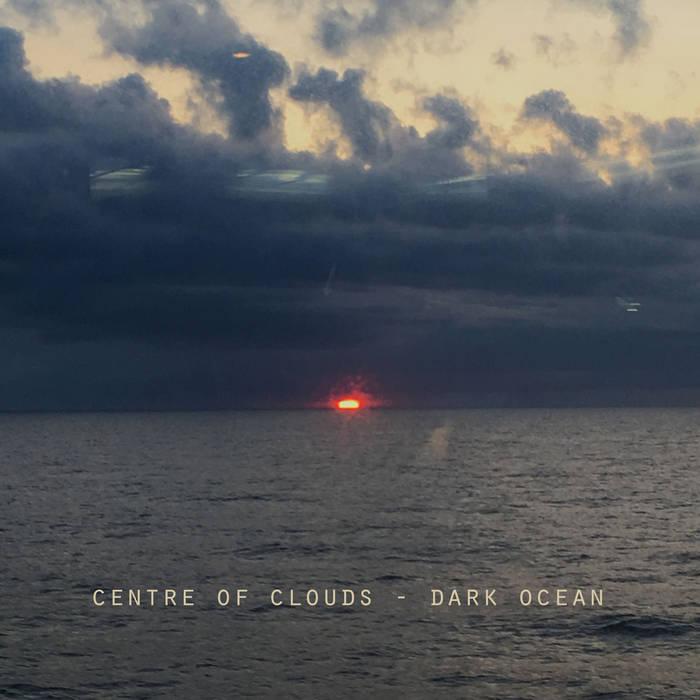 Dark Ocean – Centre of Clouds