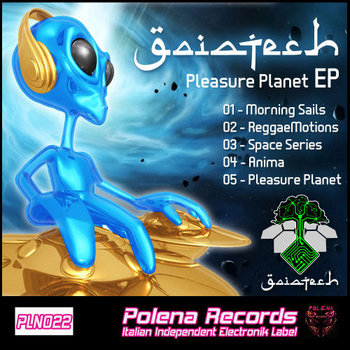 Pleasure Planet Ep by Gaiatech