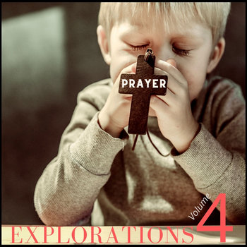 Explorations Vol. 4 (The Prayer Edition) by Cedric Black