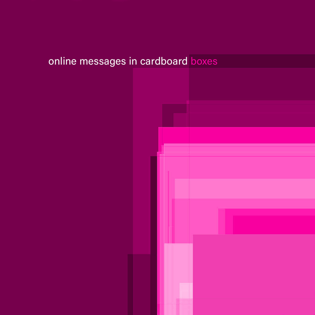 Mathieu St-Pierre – Online Messages in Cardboard Boxes
