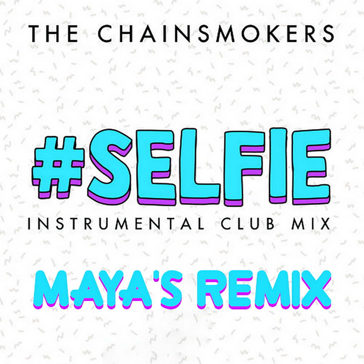 the chainsmokers - #selfie instrumental club mix