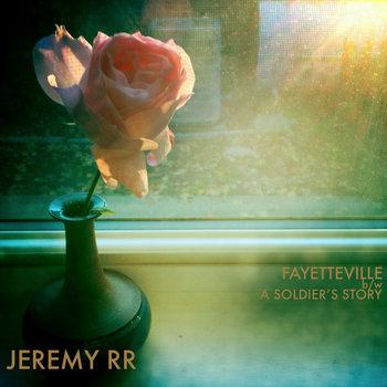 Fayetteville / A Soldier's Story by JEREMY RR
