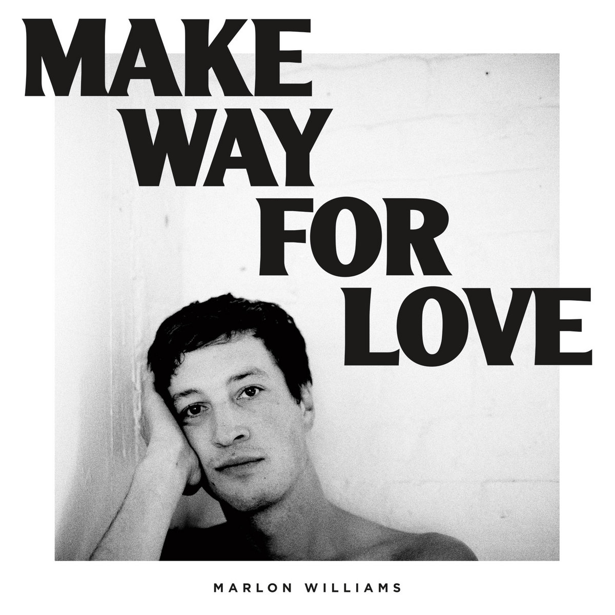 Image result for marlon williams make way for love