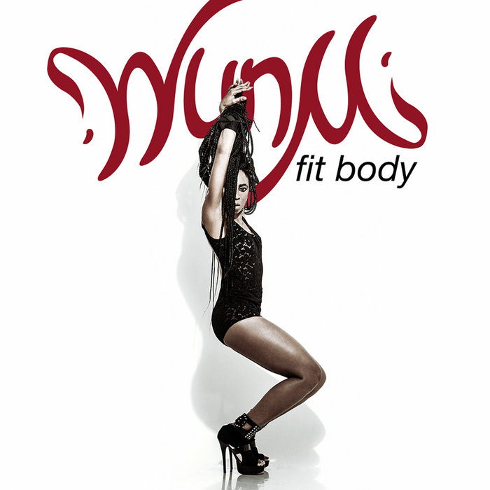 Fit Body EP, by WUNMI