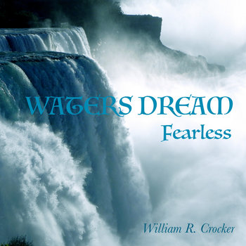 Waters Dream by William R. Crocker