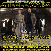 Ep 075 : Jason Ward – The internet's best Star Wars spoiler talks The Force Awakens & Making Star Wars .net cover art