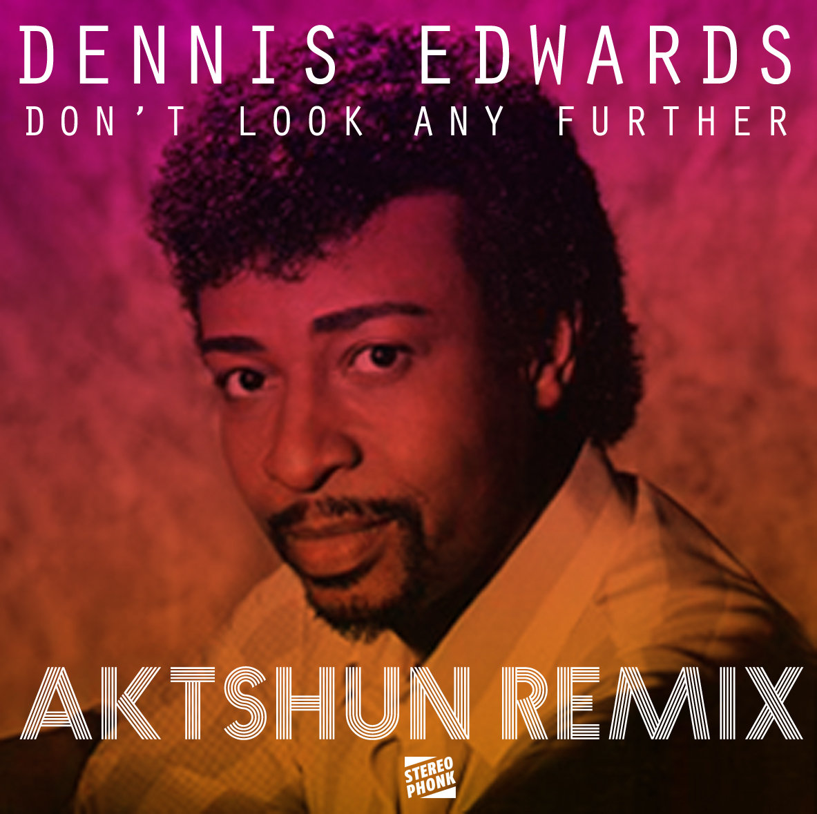 Dennis Edwards Don T Look Any Further Aktshun Remix