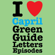 I Love Capril Green Guide Letters Episodes cover art