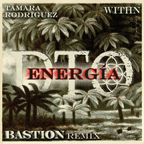 Energía feat. Tamara Rodriguez and WITHN (Bastion Remix) cover art