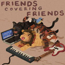 Friends Covering Friends Vol. I cover art