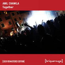 [BR129] : Anil Chawla - Together (incl.Mazi Redux + Fabrice K & Dj Freddy Remix) [2020 Remastered] cover art