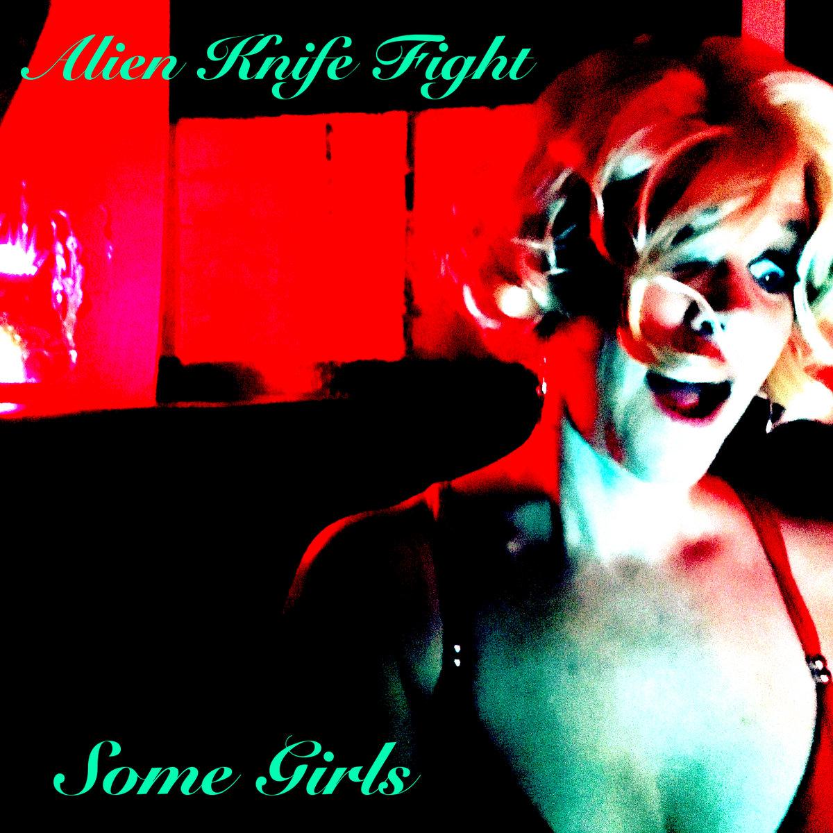 Some Girls Alien Knife Fight