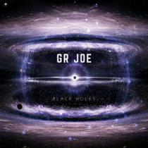 GR Joe - Black Holes cover art