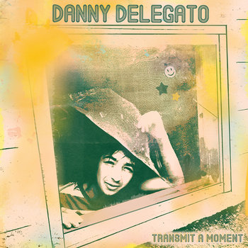 Transmit A Moment by Danny Delegato