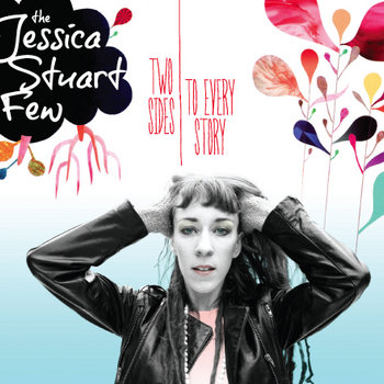Two Sides To Every Story by The Jessica Stuart Few