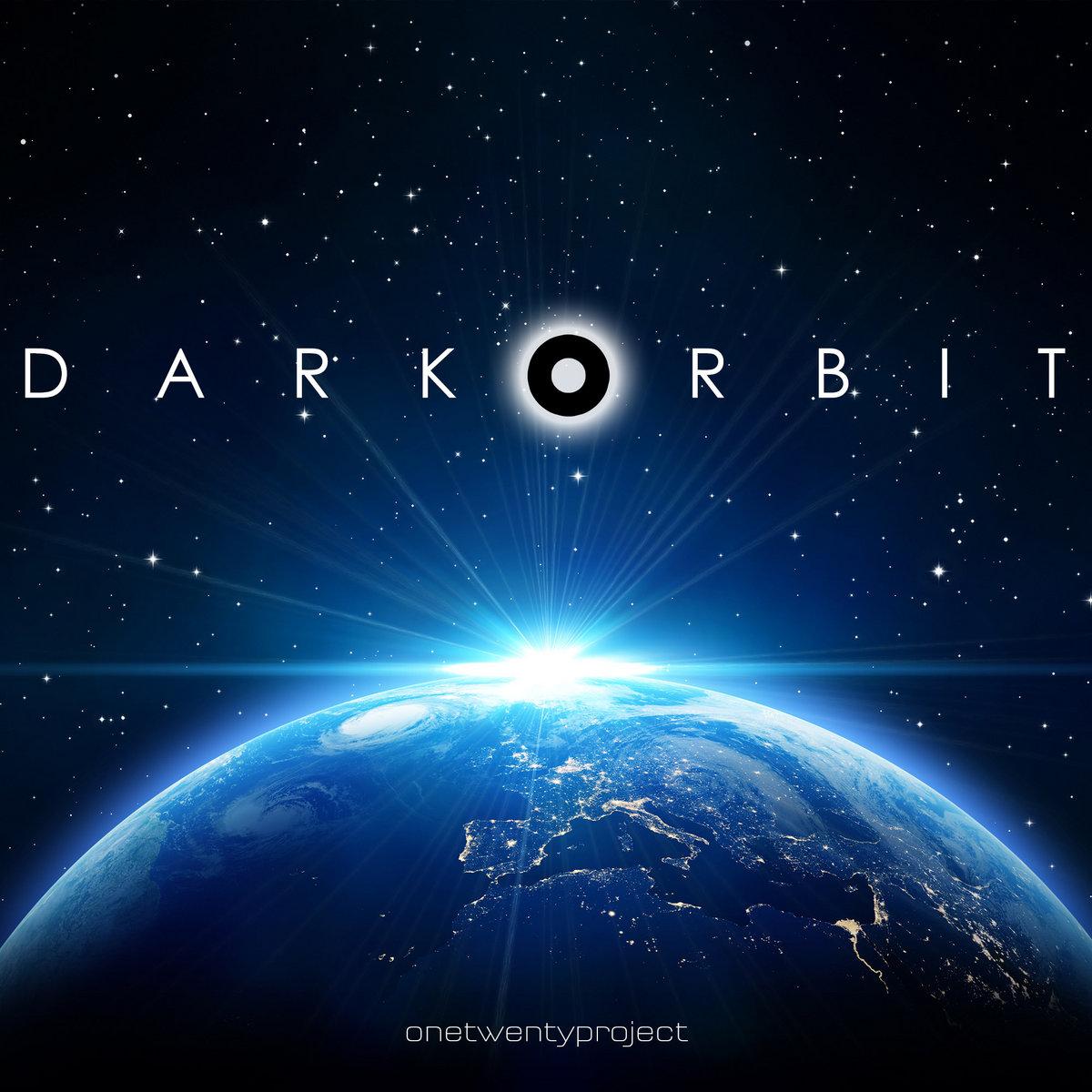 Dark Orbit | 120 Project