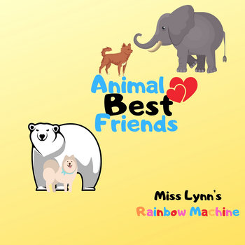 Animal Best Friends EP by Miss Lynn's Rainbow Machine