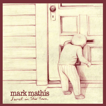 Secret In This Town by mark mathis