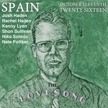 Spain Love Song Los Angeles 11 October 2016 with Rachel Haden, Niko Solorio, and Nate Pottker cover art