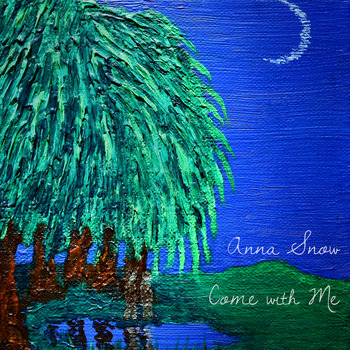 Come With Me by Anna Snow