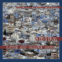 Shifa - Live at Cafe Oto cover art