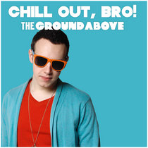 Chill Out, Bro! - EP cover art