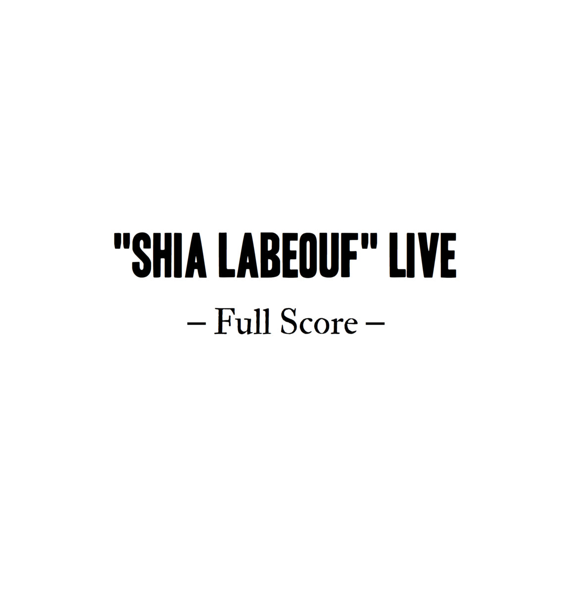 sheet music   u0026quot shia labeouf u0026quot  live