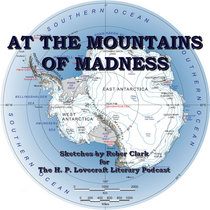 At the Mountains of Madness - Sketches for the H. P. Lovecraft Literary Podcast cover art