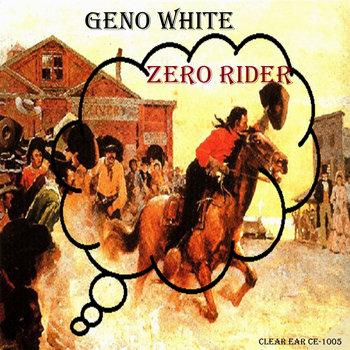 Zero Rider  EP by Geno White