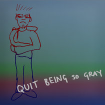 Quit Being So Gray (Crimson ProjeKCt Tour 2014) cover art