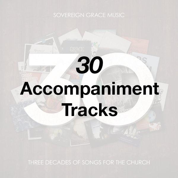 30 - Accompaniment Tracks | Sovereign Grace Music