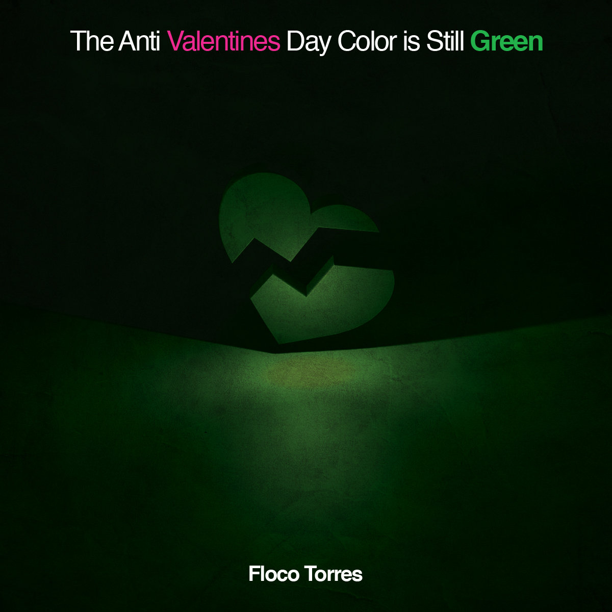 The Anti-Valentines Day Color is STILL Green   Floco Torres