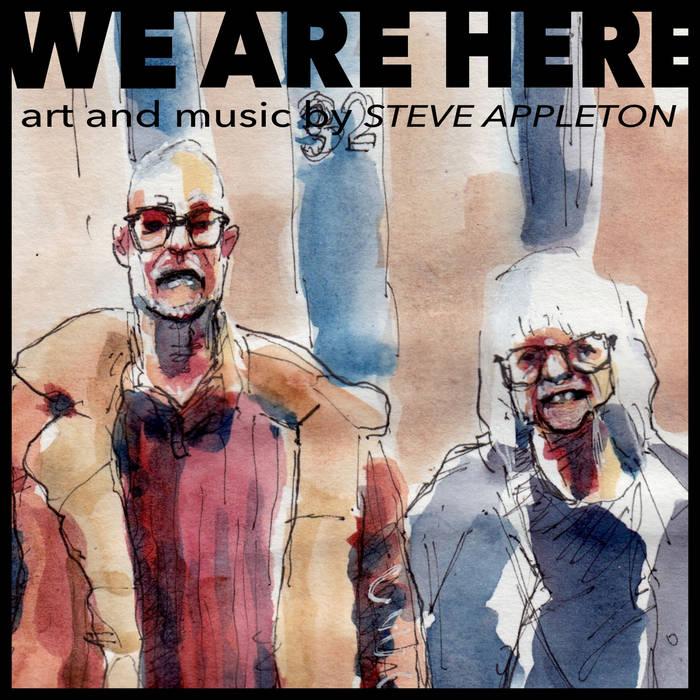 We Are Here – Steve Appleton