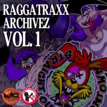 RAGGATRAXX ARCHIVEZ Vol. 1 cover art